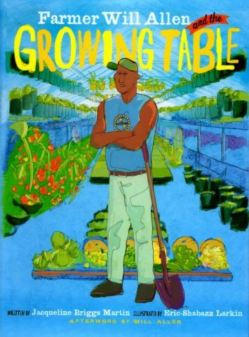 "The cover of the book ""Farmer Will Allen and the Growing Table"""